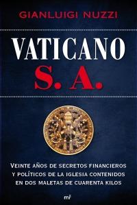 Libro de Guinluigi Nuzzi, el de Vatileaks, que exhibe los manejos irregulares de los recursos Vaticanos