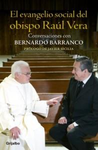 El primer esbozo del proceso se plantea en el libro El Evangelio Social de Raúl Vera